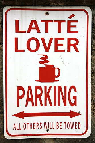 Latté Lover Parking Only Sign