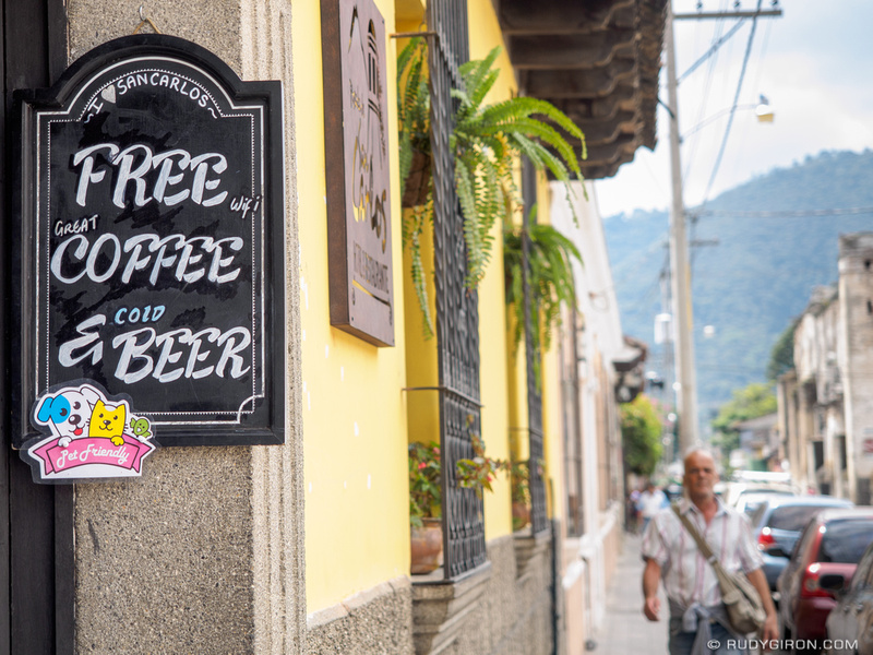 Rudy Giron: Antigua Guatemala &emdash; Free Coffee and Cold Beer in Antigua Guatemala